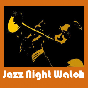 Jazz Night Watch