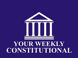 Weekly Constitutional