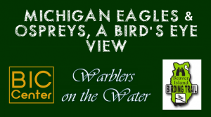 WoW 2017: Michigan Eagles and Ospreys, a Bird's Eye View @ Beaver Island Community Center | Charlevoix | Michigan | United States