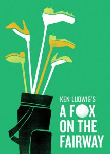 Ken Ludwig's A Fox on the Fairway @ Beaver Island Community Center