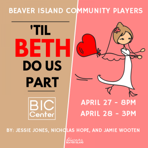 Matinée: 'Til Beth Do Us Part @ Beaver Island Community Center