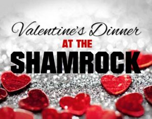 Valentine's Day Dinner @ Shamrock Bar and Restaurant
