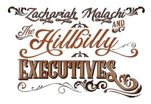 Zachariah Malachi  & the Hillbilly Executives @ Circle M